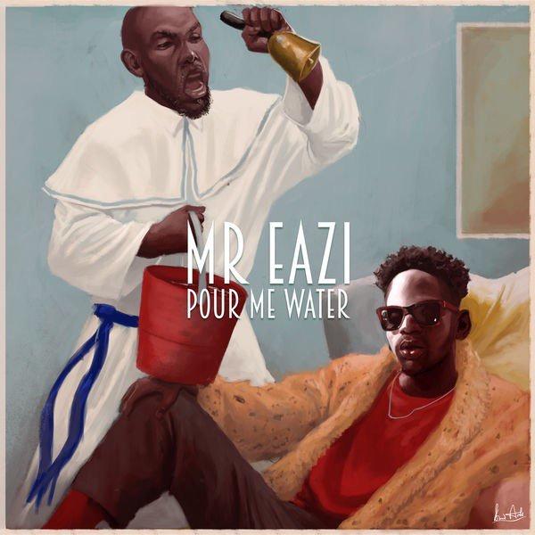 Mr.-Eazi-–-Pour-Me-Water
