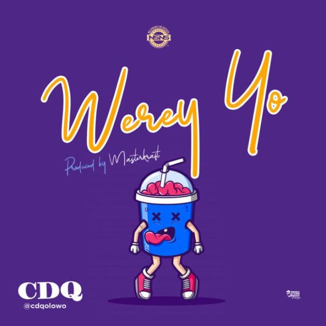 CDQ – Werey Yo
