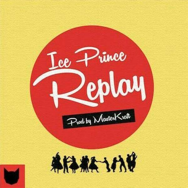 Ice Prince – Replay