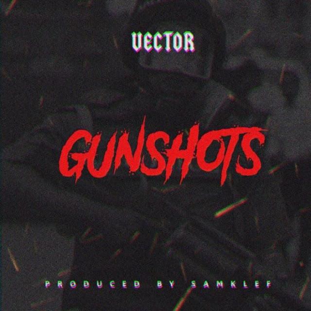 Vector – Gun Shots