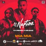 DJ Neptune Ft. Mr Eazi – Mia Mia