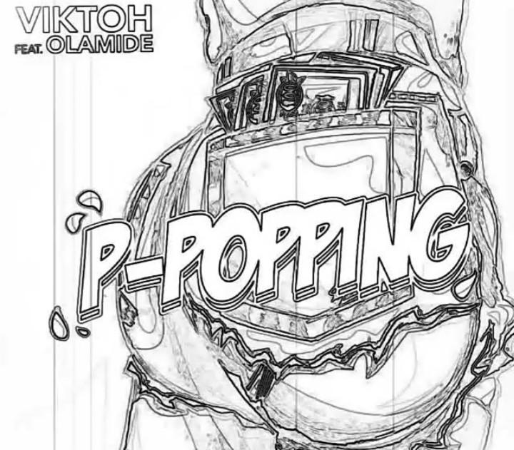 Viktoh_Ft_Olamide_P-Popping