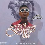Audio:Muku Fresh – Bless me