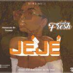 Muku Fresh – Jeje