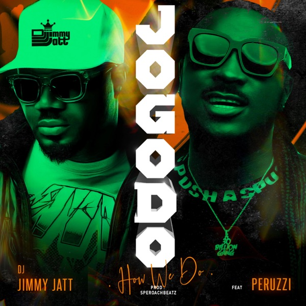 Dj Jimmy jatt ft. Peruzzi - Jogodo