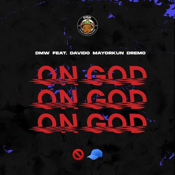 Dmw ft. Davido X Dremo X Mayorkun - On God