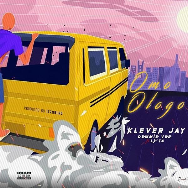 Omo ologo by klever Jay