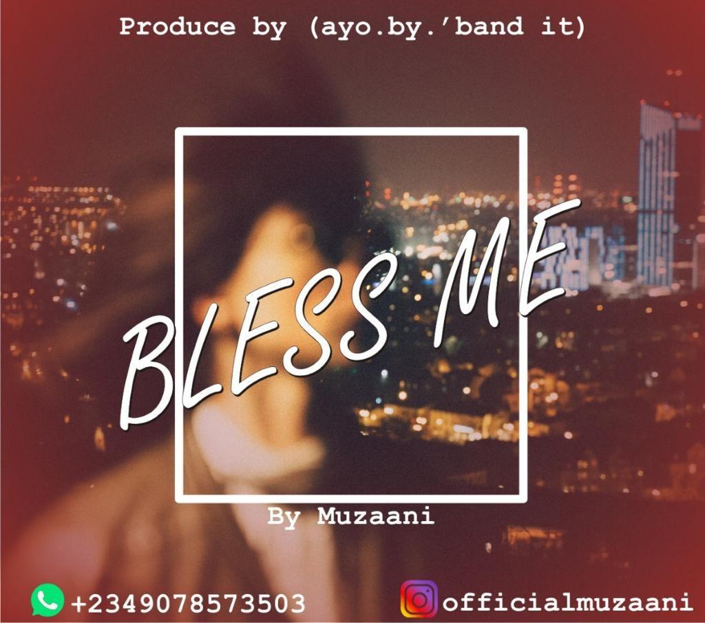 Muzaani - Bless me