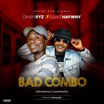 Dhamxyz X Sainthaywhy – Mad Combo