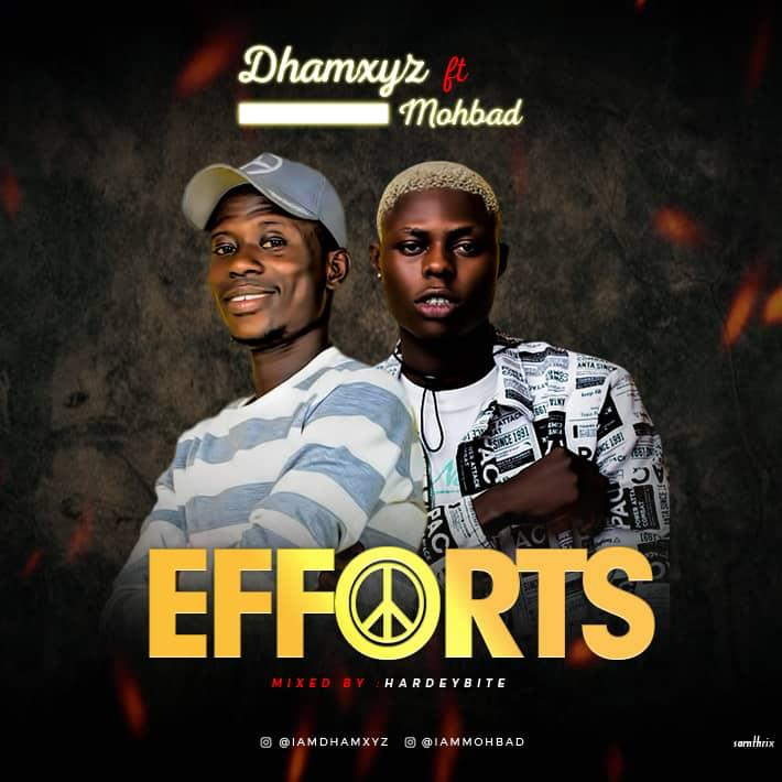 Dhamxyz ft. Mohbad - Efforts