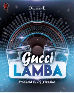 Gucci Lamba By Dj Xclusive