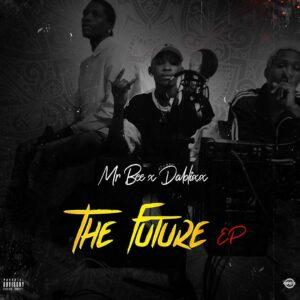 Mr bee X Dablixx Oshaa - The Future EP