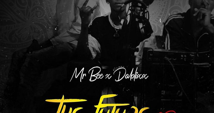 Mr bee X Dablixx Oshaa - The Future EP