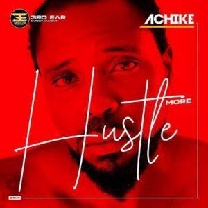 Achike - Hustle More