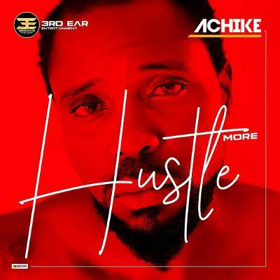 Achike - Hustle More