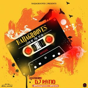 Dj Ratio - Naijagroove end of the year mixtape