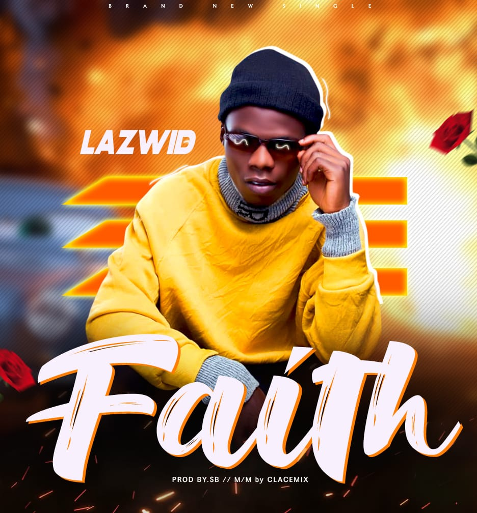 [Lyrics]Lazwid - Faith