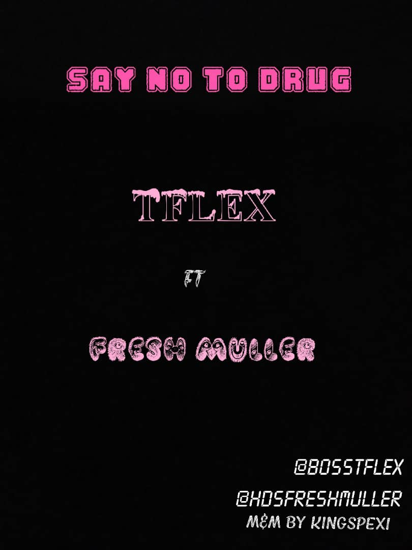 T Flex ft. Freshmuller - say no to drugs