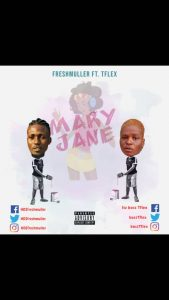 Freshmuller ft. T flex - Mary Jane