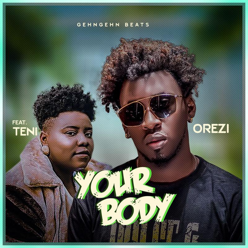 Orezi ft. Teni - Your Body