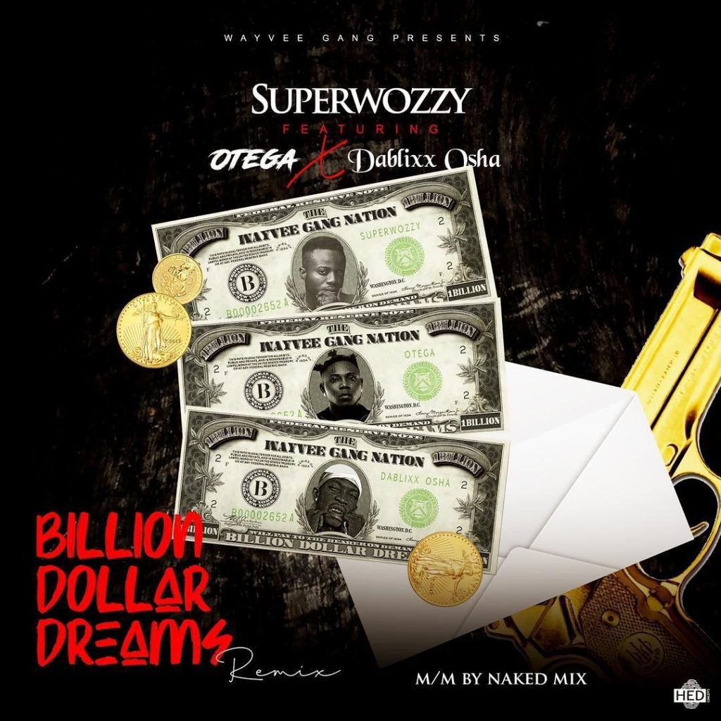 Superwozzy ft. Dablixx Osha X Otega - Billion Dollar DreamS