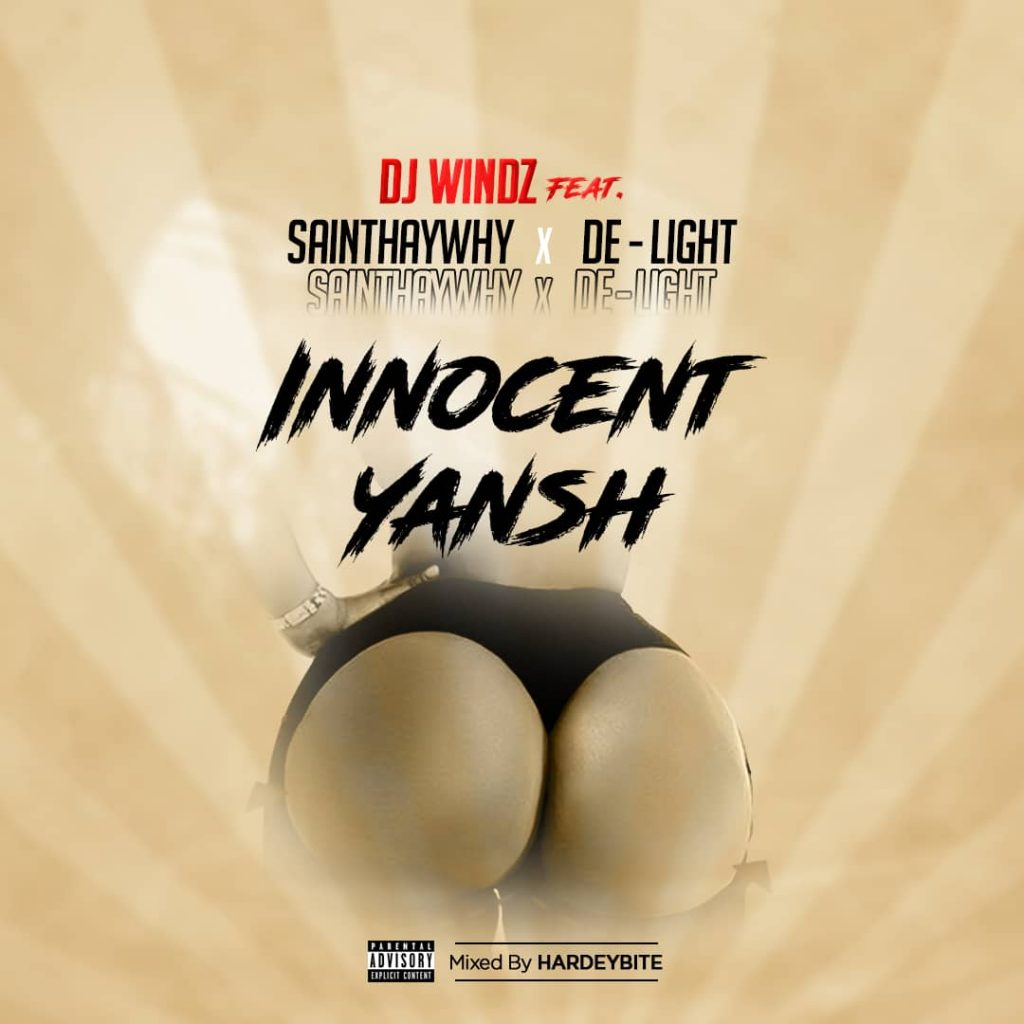 DJ Windz ft. Sainthaywhy X De Light - Innocent Yansh