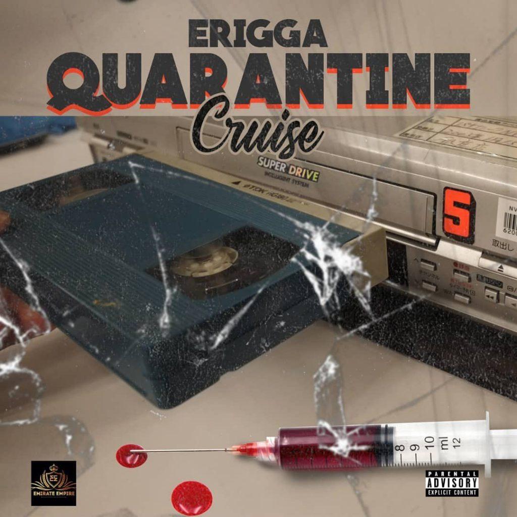 Erigga - quarantine cruise