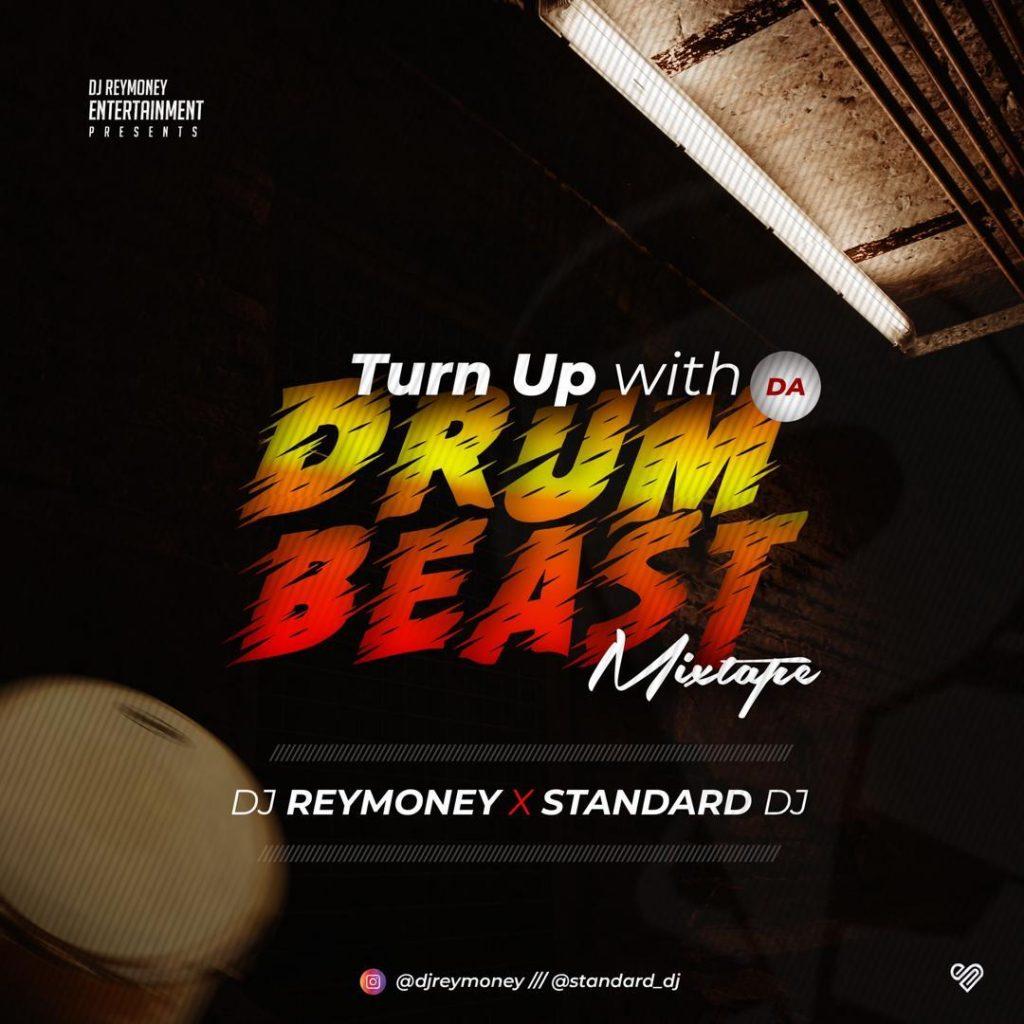 Turn Up with Da Drum beast by DJ Reymoney X Standard DJ