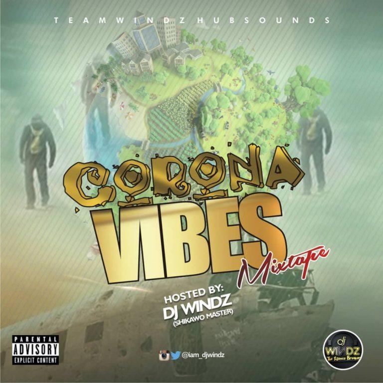 Dj Windz - Corona Vibes Mixtape