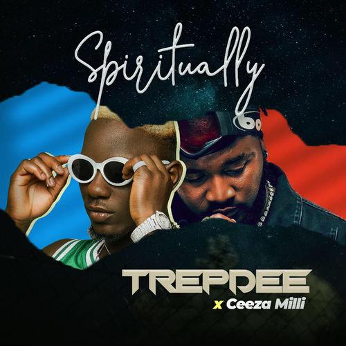 Trepdee ft. Ceeza Milli - Spiritually
