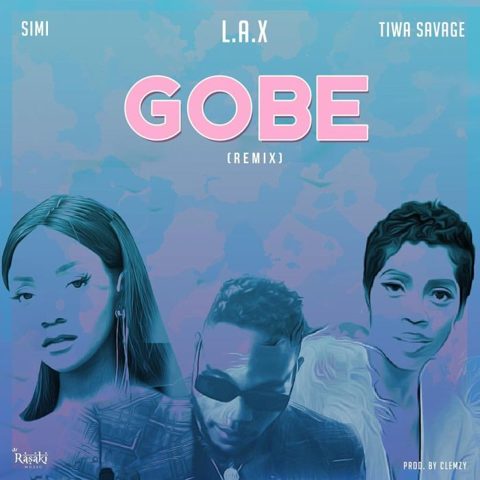 L.A.X ft. Simi and Tiwa Savage - Gobe Remix