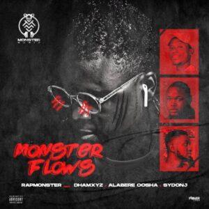 Rap Monster Ft. Dhamxyz X Alabere Osha X Sydon J - Monster Flows